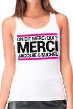 Débardeur J&M Femme n°2 : Débardeur femme, blanc, Jacquie et Michel, affichant le célèbre slogan: On dit merci qui? sur la poitrine.